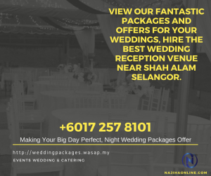 VIEW-OUR-FANTASTIC-PACKAGES-AND-OFFERS-FOR-YOUR-WEDDINGS,-HIRE-THE-BEST-WEDDING-RECEPTION-VENUE-NEAR-SHAH-ALAM-SELANGOR.