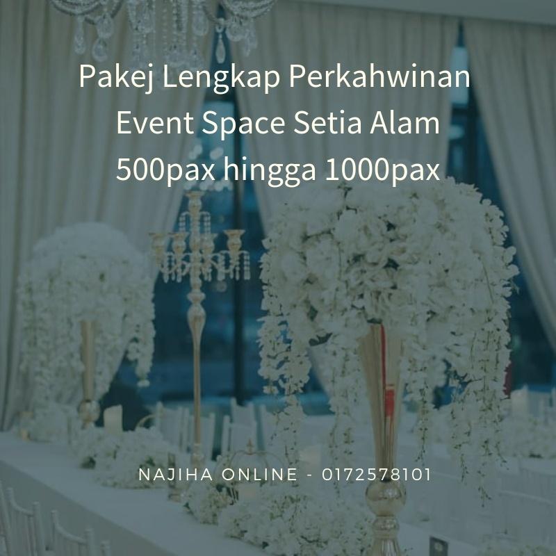 Pakej-Lengkap-Perkahwinan-Event-Space-Setia-Alam-500pax-hingga-1000pax